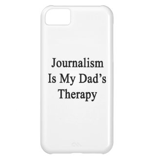 Journalism Is My Dad's Therapy iPhone 5C Case