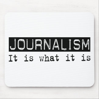 Journalism It Is Mouse Pads