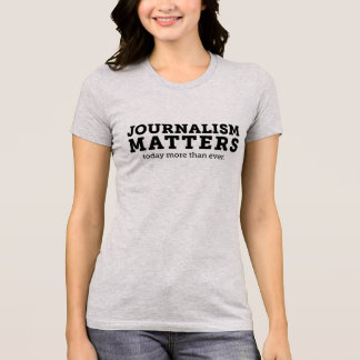 Journalism Matters Today Women's T-Shirt