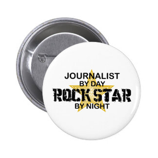 Journalist Rock Star by Night 6 Cm Round Badge
