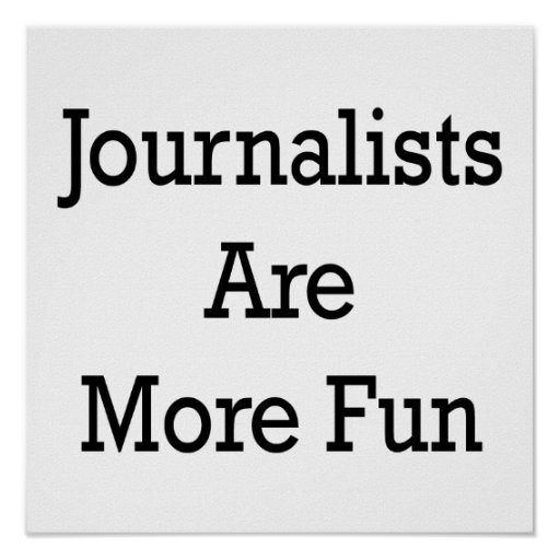 Journalists Are More Fun Poster