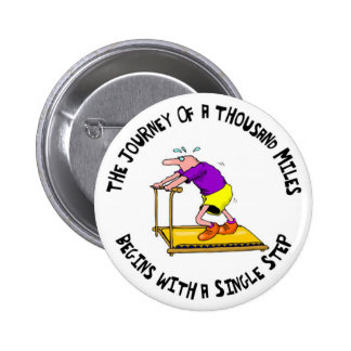 Journey Of A Thousand Miles 6 Cm Round Badge