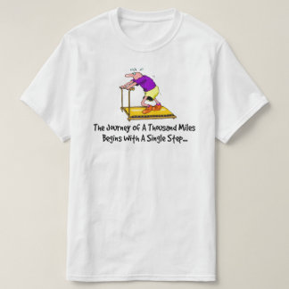 Journey Of A Thousand Miles - Exercise Motivation T-Shirt