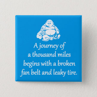 Journey Of A Thousand Miles - Sarcastic Zen Phrase 15 Cm Square Badge