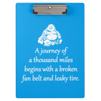 Journey Of A Thousand Miles - Sarcastic Zen Phrase Clipboard