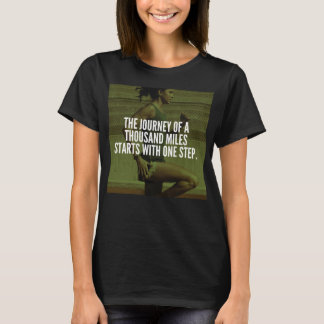 Journey Of A Thousand Miles - Workout Inspiration T-Shirt