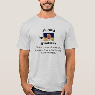Journey to Greatness Quote Shirt