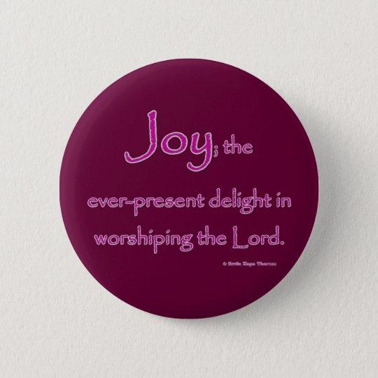 joy 6 cm round badge