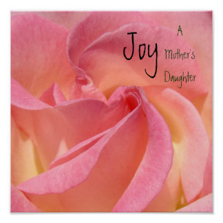 Joy A Mother's Daughter gifts art prints Pink Rose Poster