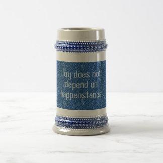 Joy does not depend on happenstance beer steins