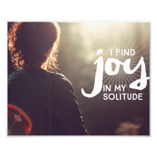 Joy In My Solitude Art Photo