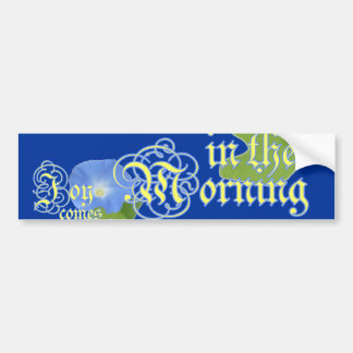 Joy in the Morning Bumper Stickers