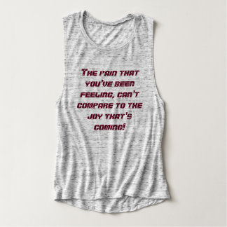 Joy is better then pain Work out shirt