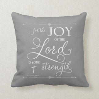 Joy of the Lord - Nehemiah 8:10 Cushion