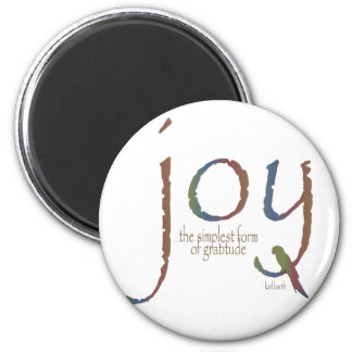 """Joy...the simplest form of gratitude"" 6 Cm Round Magnet"
