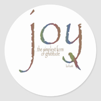 """Joy...the simplest form of gratitude"" Classic Round Sticker"