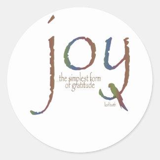 """Joy...the simplest form of gratitude"" Round Sticker"