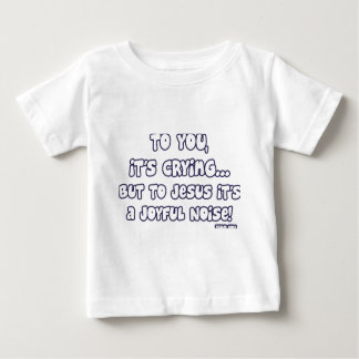 Joyful Noise Baby T-Shirt