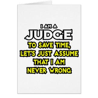 Judge...Assume I Am Never Wrong Greeting Card