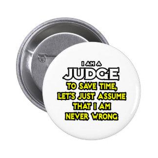Judge Assume I Am Never Wrong Pin