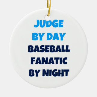 Judge by Day Baseball Fanatic by Night Christmas Ornament