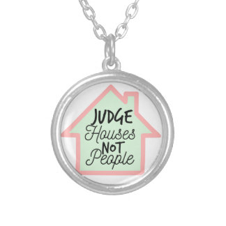 Judge Houses Not People Necklace