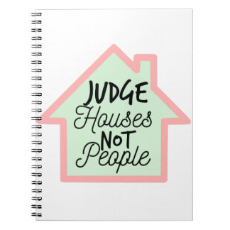 Judge Houses Not People Spiral Notebook