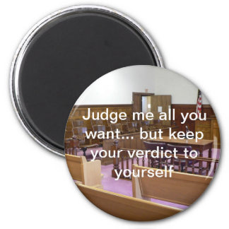 Judge me all you want... but keep... 6 cm round magnet