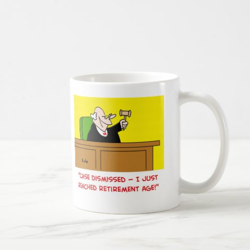 judge retirement age coffee mugs