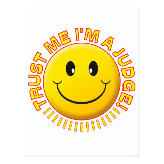 Judge Trust Me Smiley Postcard