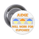 Judge ... Will Work For Cupcakes Buttons