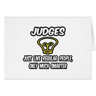 Judges...Like Regular People, Only Smarter Card
