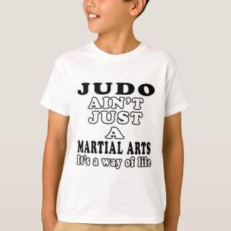 Judo Ain't Just A Martial Arts It's A Way Of Life T-Shirt