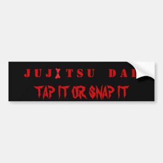 JUJITSU DAD   TAP IT OR SNAP IT BUMPER STICKER
