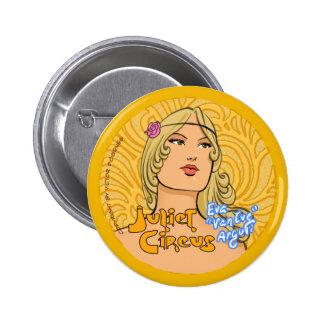 Juliet Circus - Eva Van Eve Arguti 6 Cm Round Badge