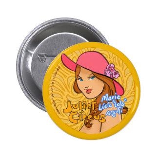Juliet Circus - Maria Lucia Lola Arguti Button