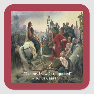 Julius Caesar I Came I Saw I Conquered Square Sticker