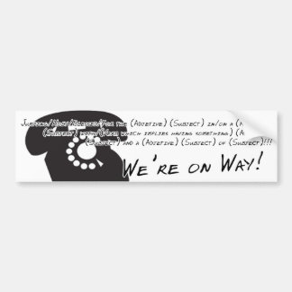 Jumping Long Phrases Template, We're on Way! Car Bumper Sticker