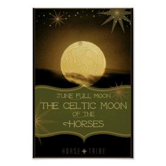 June ~ The Celtic Full Moon of the Horses Poster