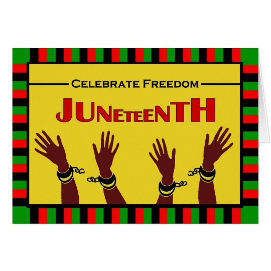 Juneteenth, Celebrate Freedom, Shackles Broken Card