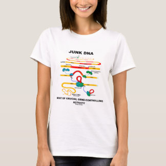 Junk DNA Seat Of Crucial Gene-Controlling Activity T-Shirt
