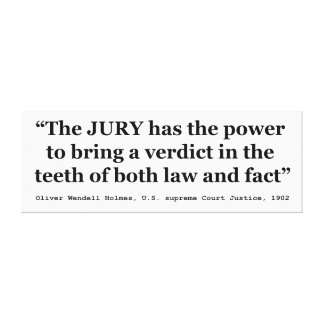 Jury Nullification Quote by Oliver Wendell Holmes Canvas Print