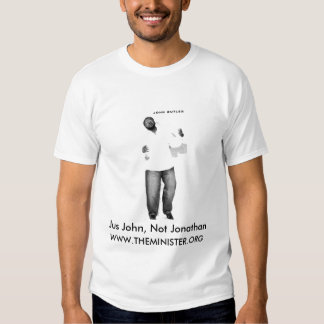 Jus John, Not Jonathan,...T-SHIRT Tshirt