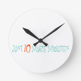 Just 10 More Minutes Clocks