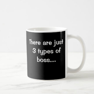 Just 3 Types of Boss - Funny Boss Saying Coffee Mug