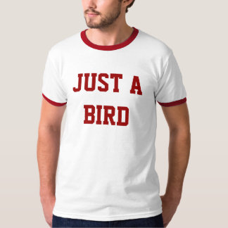 Just a Bird T T-Shirt