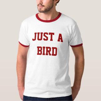 Just a Bird T T-Shirt