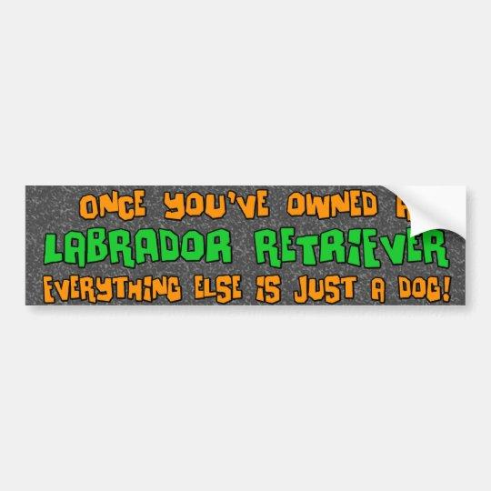 Just a Dog Labrador Retriever Bumper Sticker