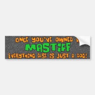Just a Dog Mastiff Bumper Sticker