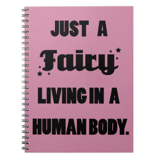 Just a Fairy Living in a Human Body Notebook